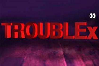 troublex